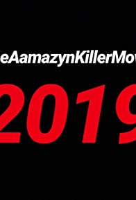 Primary photo for The Aamazyn Killer