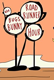 The Bugs Bunny/Road Runner Hour Poster - TV Show Forum, Cast, Reviews
