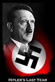 Hitler's Last Year Poster - TV Show Forum, Cast, Reviews