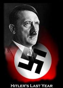 Latest movie trailer downloads Hitler's Last Year [h264]