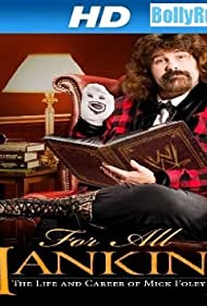 Mick Foley in WWE for All Mankind: Life & Career of Mick Foley (2013)