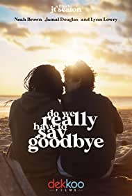 Do We Really Have to Say Goodbye (2020)
