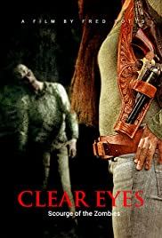 Clear Eyes: Scourge of the Zombies Poster