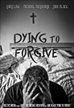 Dying to Forgive