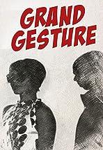 Grand Gesture