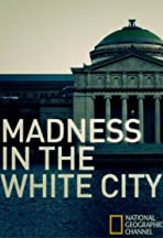 Madness in the White City