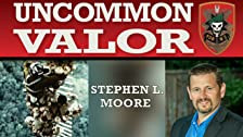 Stephen Moore: Uncommon Valor
