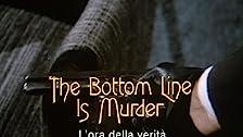 The Bottom Line Is Murder