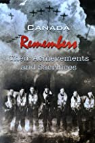 Canada Remembers: Their Achievements and Sacrifices (2009) Poster