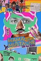 Mama Has a Mustache