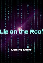 Lie on the Roof