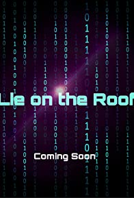 Primary photo for Lie on the Roof