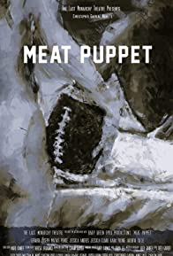 Primary photo for Meat Puppet: The Filmed Experience