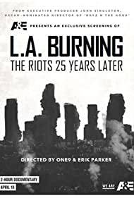 L.A. Burning: The Riots 25 Years Later (2017)