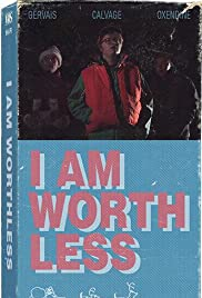 I Am Worthless Poster