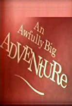 An Awfully Big Adventure
