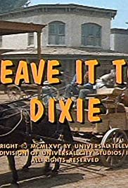 Leave It to Dixie Poster