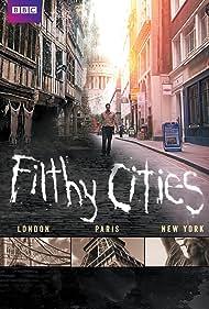 Filthy Cities (2011) Poster - TV Show Forum, Cast, Reviews