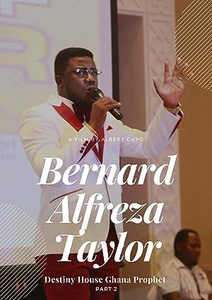Ghana Prophet Bernard Alfreza Taylor Part2