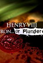 Henry VIII: Patron or Plunderer?