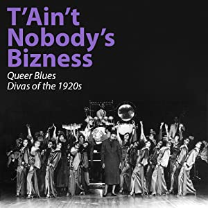 Recommend a good movie for me to watch T'Ain't Nobody's Bizness: Queer Blues Divas of the 1920s by [Bluray]