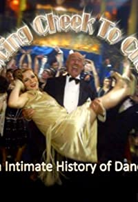 Primary photo for Dancing Cheek to Cheek: An Intimate History of Dance