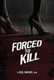 Forced to Kill (2016) 720p