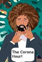 The Corona Hour!