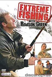 Extreme Fishing with Robson Green Poster - TV Show Forum, Cast, Reviews