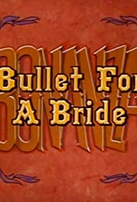 Primary photo for Bullet for a Bride
