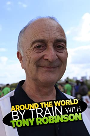 Where to stream Around the World by Train with Tony Robinson