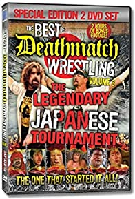 Primary photo for The Best of Deathmatch Wrestling, Vol. 3: The Legendary Japanese Tournament