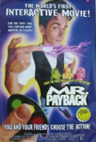 Primary photo for Mr. Payback: An Interactive Movie