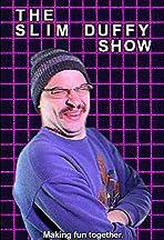 The Slim Duffy show