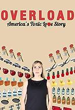 Overload: America's Toxic Love Story