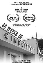 40 Weeks In Cinecitta