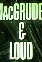 MacGruder and Loud