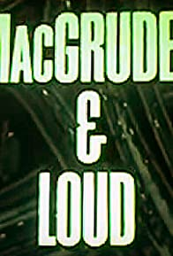 Primary photo for MacGruder and Loud