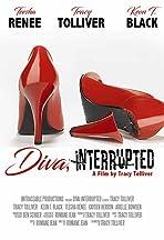 Diva, Interrupted