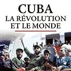 Cuba, la révolution et le monde (2019)