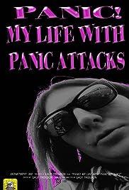 Panic! My Life With Panic Attacks