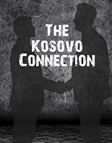 The Kosovo Connection (2019)