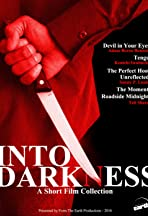 Into Darkness: A Short Film Collection