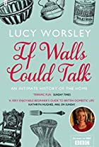 If Walls Could Talk: The History of the Home