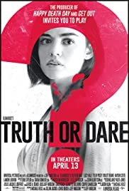Truth or Dare (2018) Poster - Movie Forum, Cast, Reviews