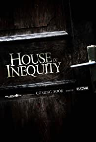 Primary photo for House of Inequity