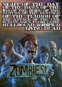 Downloads movie for free Night of the Day of the Dawn of the Son of the Bride of the Return of the Revenge of the Terror of the Attack of the Evil, Mutant, Hellbound, Flesh-Eating Subhumanoid Zombified Living Dead, Part 3 by [Mp4]
