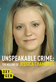 Primary photo for Unspeakable Crime: The Killing of Jessica Chambers