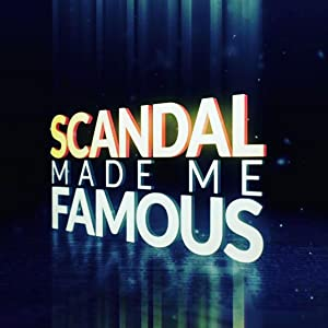 Where to stream Scandal Made Me Famous