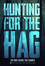 Hunting for the Hag